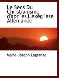 Le Sens Du Christianisme D'Apres L'Ex Gese Allemande