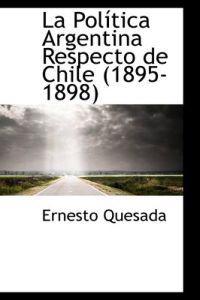 La Politica Argentina Respecto de Chile