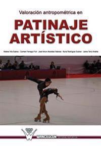 Valoracion Antropometrica En Patinaje Artistico: Investigacion En El Campeonato del Mundo de Patinaje Artistico. Murcia, 2006