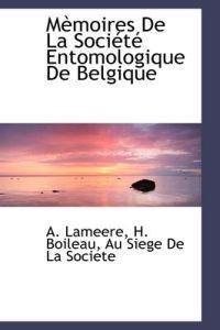 M Moires de La Soci T Entomologique de Belgique
