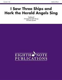 I Saw Three Ships and Hark the Herald Angels Sing: Score & Parts