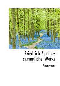Friedrich Schillers S Mmtliche Werke