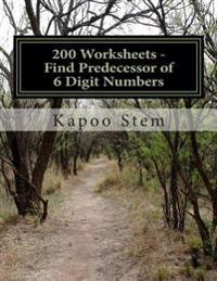 200 Worksheets - Find Predecessor of 6 Digit Numbers: Math Practice Workbook