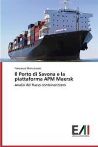 Il Porto Di Savona E La Piattaforma APM Maersk