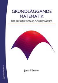Grundläggande matematik för samhällsvetare och eko