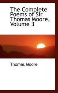 The Complete Poems of Sir Thomas Moore