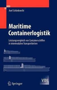 Maritime Containerlogistik: Leistungsvergleich Von Containerschiffen in Intermodalen Transportketten