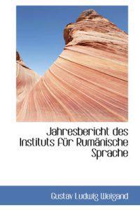 Jahresbericht Des Instituts Fur Rumanische Sprache