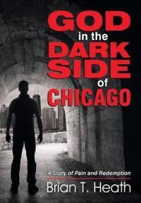 God in the Dark Side of Chicago