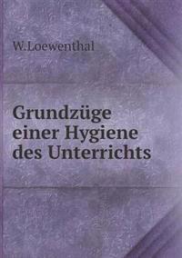 Grundzuge Einer Hygiene Des Unterrichts