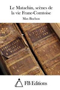 Le Matachin, Scenes de La Vie Franc-Comtoise