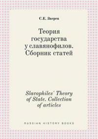 Slavophiles' Theory of State. Collection of Articles