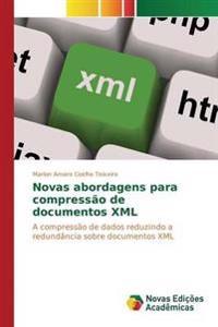 Novas Abordagens Para Compressao de Documentos XML