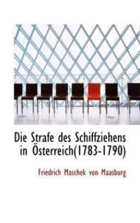 Die Strafe Des Schiffziehens in Osterreich(1783-1790)
