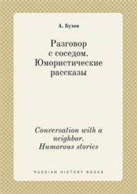 Conversation with a Neighbor. Humorous Stories