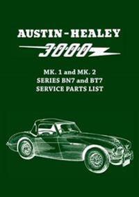 Austin-Healey 3000 MK. 1 and MK. 2 Series BN7 and BT7 Service Parts List