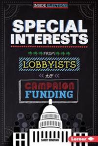 Special Interests: From Lobbyists to Campaign Funding