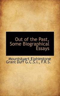 Out of the Past, Some Biographical Essays