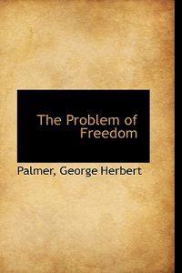 The Problem of Freedom