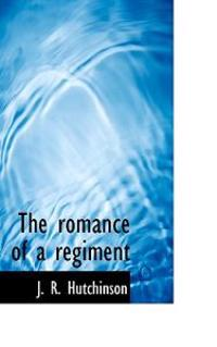 The Romance of a Regiment