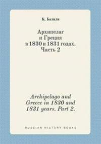 Archipelago and Greece in 1830 and 1831 Years. Part 2.