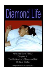 Diamond Life - Chapter 1 - The Reification of Diamond Life: My Sade Story Part 3