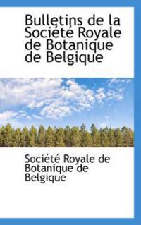 Bulletins De La Societe Royale De Botanique De Belgique