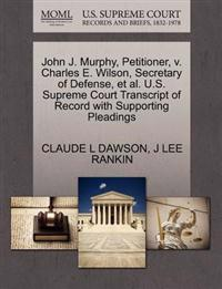 John J. Murphy, Petitioner, V. Charles E. Wilson, Secretary of Defense, et al. U.S. Supreme Court Transcript of Record with Supporting Pleadings