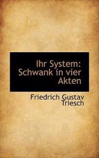 Ihr System: Schwank in Vier Akten