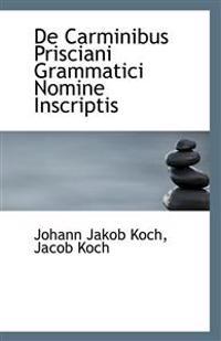 de Carminibus Prisciani Grammatici Nomine Inscriptis