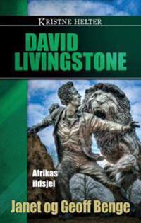 David Livingstone - Janet Benge, Geoff Benge | Ridgeroadrun.org