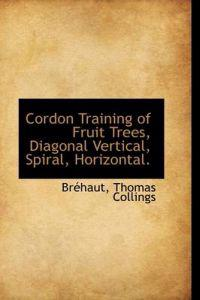 Cordon Training of Fruit Trees, Diagonal Vertical, Spiral, Horizontal