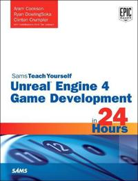 Teach Yourself Unreal Engine 4 Game Development in 24 Hours