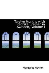 Twelve Months With Fredrika Bremer in Sweden