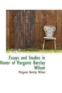 Essays and Studies in Honor of Margaret Barclay Wilson