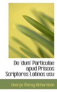 de 'Dum' Particulae Apud Priscos Scriptores Latinos Usu