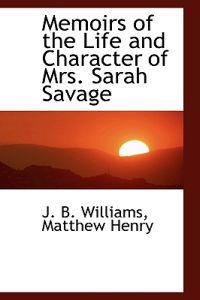 Memoirs of the Life and Character of Mrs. Sarah Savage