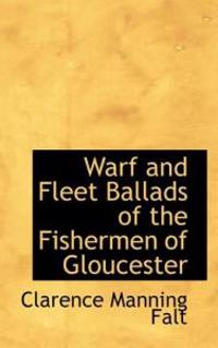 Warf and Fleet Ballads of the Fishermen of Gloucester