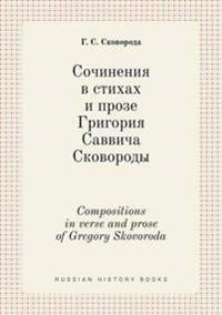 Compositions in Verse and Prose of Gregory Skovoroda