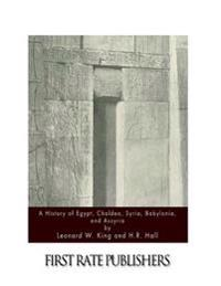 A History of Egypt, Chaldea, Syria, Babylonia, and Assyria