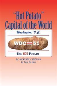 Hot Potato Capital of the World: DC Nickname Campaign