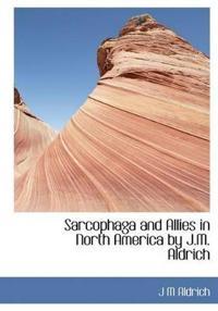 Sarcophaga and Allies in North America by J.M. Aldrich