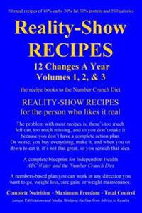 Reality-Show Recipes: 12 Changes a Year - Volumes 1, 2, & 3