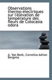 Observations thermo-électriques sur l'élévation de température des fleurs de Colocasia odora
