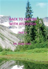 Back to Nature with Ayurveda - part one