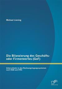 Die Bilanzierung Des Geschafts- Oder Firmenwertes (Gof)