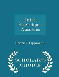 Unites Electriques Absolues - Scholar's Choice Edition