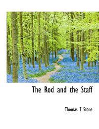 The Rod and the Staff