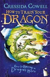 How to train your dragon: how to betray a dragons hero - book 11
