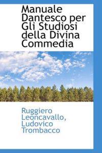 Manuale Dantesco Per Gli Studiosi Della Divina Commedia
